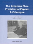 The Syngman Rhee Presidential Papers: A Catalogue