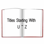 Titles Starting With U ~ Z