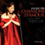 Youngok Shin - Chansons D'Amour (Live in Seoul; 2CD)