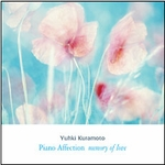 Yuhki Kuramoto - Piano Affection... Memory of Love