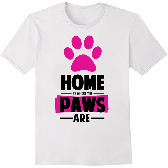 Women's T-Shirt - Home Is Where The Paws Are - Small (White)
