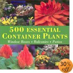 500 Essential Container Plants: Window Boxes, Balconies and Patios