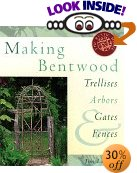 Making Bentwood Trellises, Arbors, Gates & Fences (Rustic Home Series)