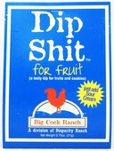 Dip Shit For Fruit, .75oz.