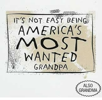 America's Most Wanted Grandpa or Grandma T-Shirt