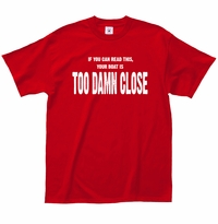 Boat Too Close T-Shirt