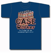 Case Worker T-Shirt