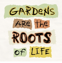 Gardens Are The Roots Apron