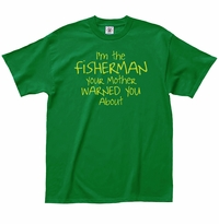 I'm the Fisherman T-Shirt