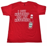 I Put Ketchup on My Ketchup T-Shirt - Red
