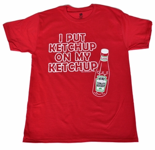 I Put Ketchup on My Ketchup T-Shirt - Red - Click to enlarge