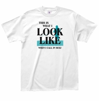 Look Like Sick T-Shirt