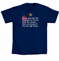 Lord Give Me Strength T-Shirt