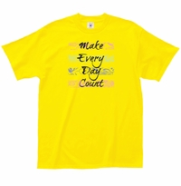 Make Every Day Count T-Shirt