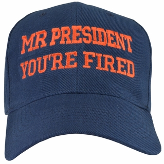 Mr. President You're Fired Blue Baseball Cap - Click to enlarge