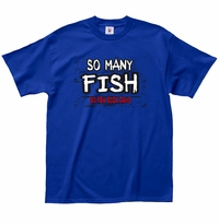 So many fish so few sick days T-Shirt