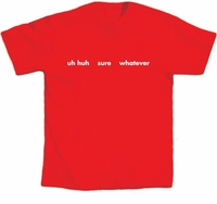 Uh Huh Sure T-Shirt