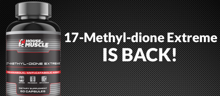 17-Methyl-dione Extreme IS BACK!