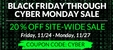 Black Friday Through Cyber Monday 20% Off Sale