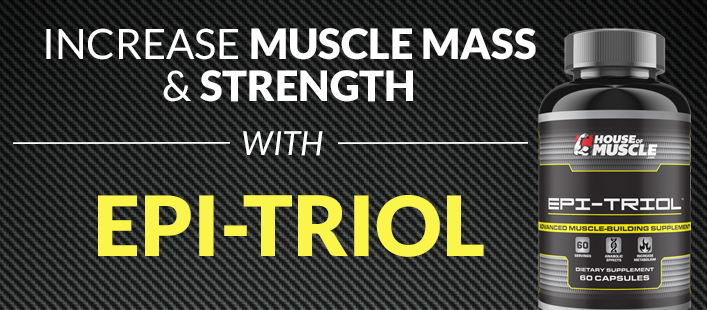 Increase Muscle Mass & Strength With Epi-Triol