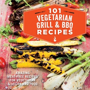 101 Vegetarian Grill & BBQ Recipes - Click to enlarge