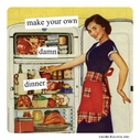 Anne Taintor Make Your Own Dinner Magnet