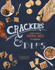 Crackers & Dips: More Than 50 Handmade Snacks - Click to enlarge
