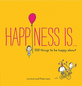 Happiness Is: 500 Things to be Happy About - Click to enlarge