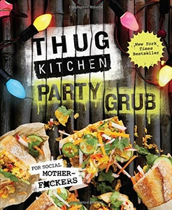 Thug Kitchen Party Grub Guide - Click to enlarge