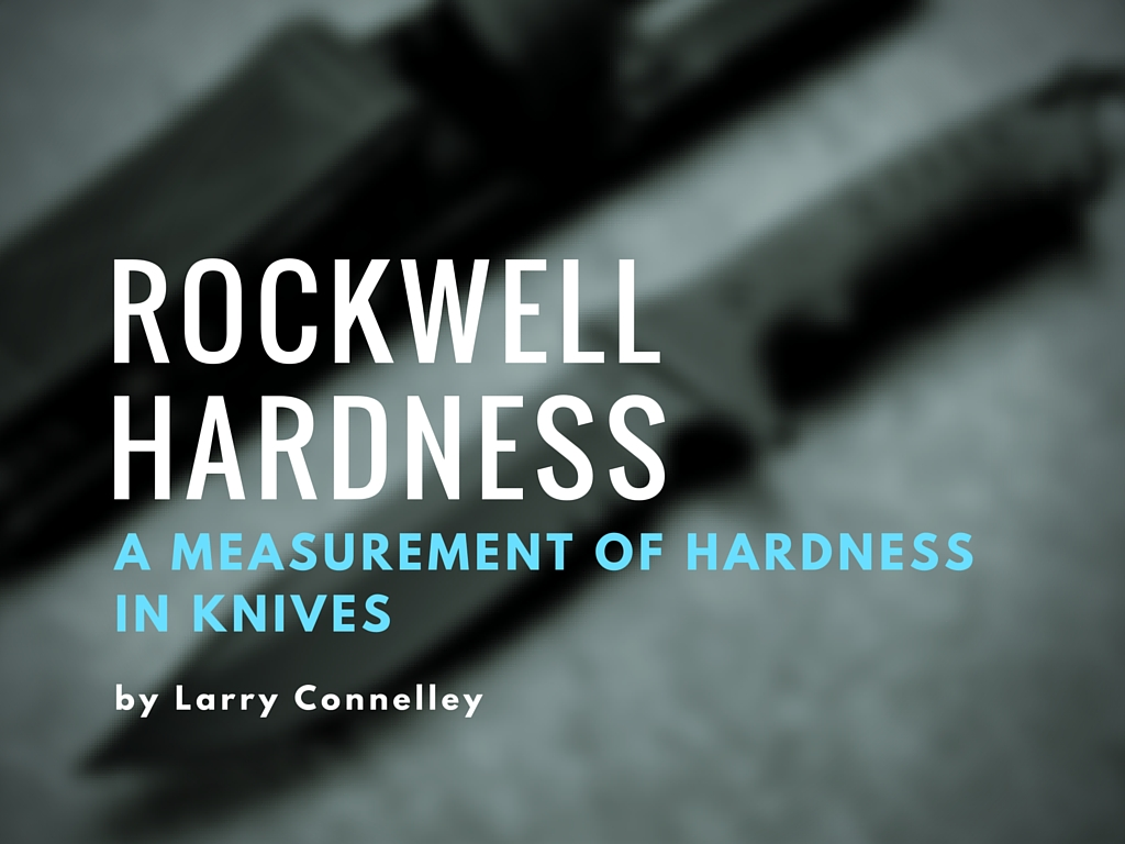 Understanding rockwell hardness in knives at knifeart geenschuldenfo Gallery