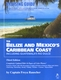 Cruising Guide to Belize & Mexico's Caribbean Coast - 3rd Ed.