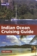 Indian Ocean Cruising Guide - 2nd Ed.