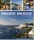 Pacific Mexico: A Cruiser's Guidebook