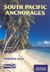 South Pacific Anchorages - 2nd Ed.