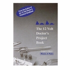 The 12 Volt Doctor's Project Book (Weems & Plath )