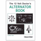The 12 Volt Doctors Alternator Handbook (Weems & Plath )
