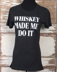 Cowgirl Justice Women's Whiskey Made Me Do It Tee Shirt - Charcoal Black