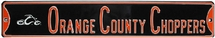 Oange Country Choppers Steel Street Sign