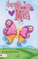 HAPPY TO BE MIA BY LAURA SCHULKINS
