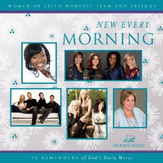 New Every Morning - Women of Faith