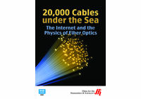 20,000 Cables under the Sea: The Internet and the Physics of Fiber Optics (DVD)