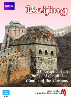 Beijing: Biography of an Imperial Capital—Center of the Cosmos (Enhanced DVD)