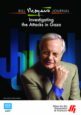 Bill Moyers Journal: Investigating the Attacks in Gaza (DVD)