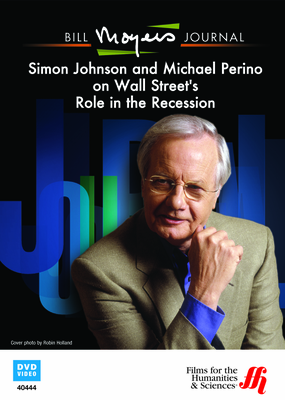 Bill Moyers Journal: Simon Johnson and Michael Perino on Wall Street's Role in the Recession (DVD)