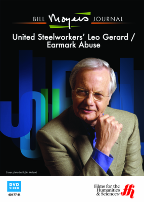 Bill Moyers Journal: United Steelworkers' Leo Gerard / Earmark Abuse (Enhanced DVD)