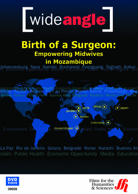 Birth of a Surgeon: Empowering Midwives in Mozambique (Enhanced DVD)