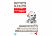 Breaking the Wall of Organizational Ignorance: How Visual Language Supports Decision Making About Wicked Problems and Social Messes (Enhanced DVD)