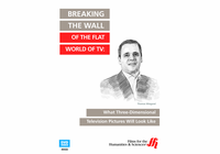 Breaking the Wall of the Flat World of TV: What Three-Dimensional Television Pictures Will Look Like (Enhanced DVD)