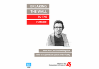 Breaking the Wall to the Future: How Art Can Use Feelings for Time to Coproduce Space and Society  (Enhanced DVD)