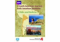 Chile and Bolivia: A South American Journey, with Jonathan Dimbleby (Enhanced DVD)